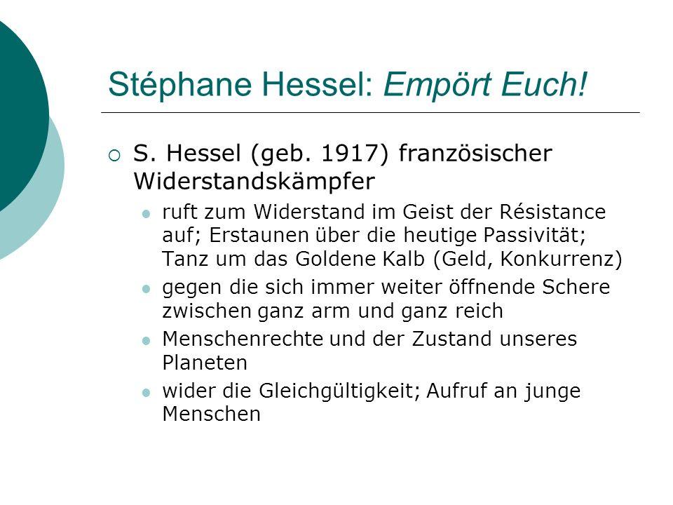 Stéphane Hessel: Empört Euch! S. Hessel (geb. 1917) französischer Widerstandskämpfer ruft zum Widerstand im Geist der Résistance auf; Erstaunen über d