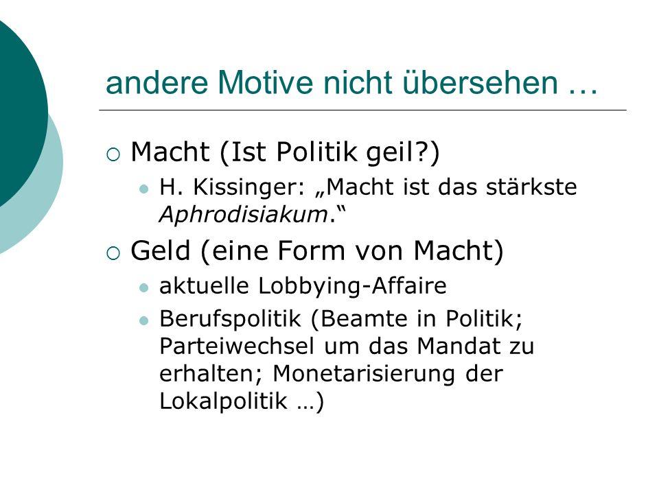 andere Motive nicht übersehen … Macht (Ist Politik geil?) H.