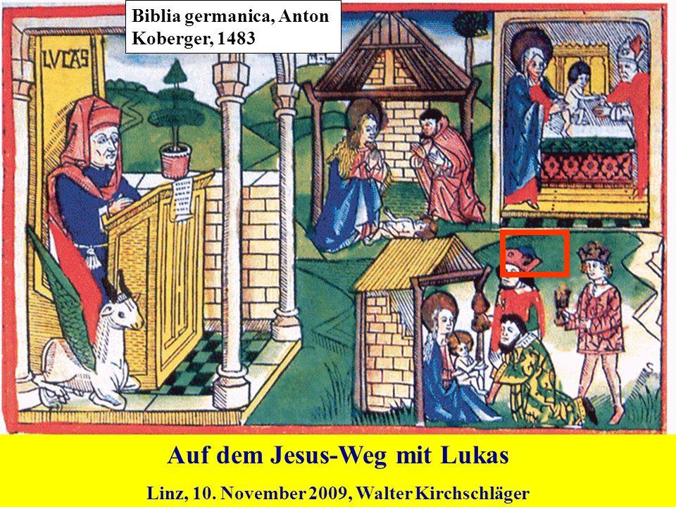 Biblia germanica, Anton Koberger, 1483 Auf dem Jesus-Weg mit Lukas Linz, 10. November 2009, Walter Kirchschläger
