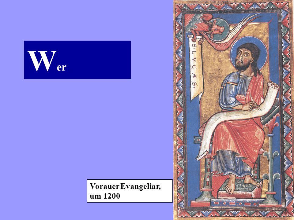 W er Vorauer Evangeliar, um 1200