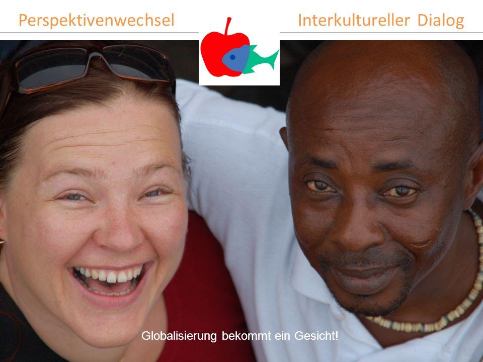 www.welthaus.at PerspektivenwechselInterkultureller Dialog Globalisierung bekommt ein Gesicht!