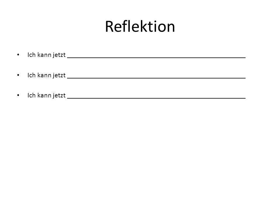 Reflektion Ich kann jetzt ___________________________________________________