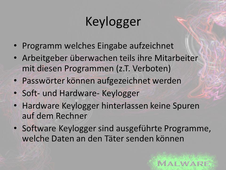 Keylogger Programm welches Eingabe aufzeichnet Arbeitgeber überwachen teils ihre Mitarbeiter mit diesen Programmen (z.T. Verboten) Passwörter können a