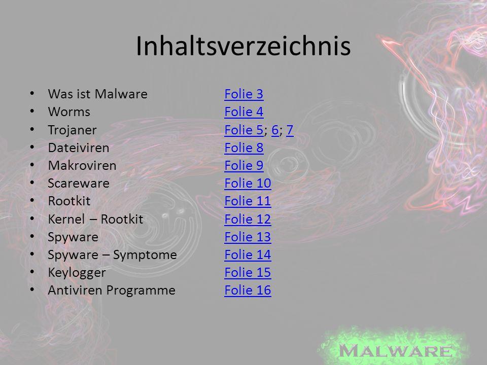 Inhaltsverzeichnis Was ist MalwareFolie 3Folie 3 WormsFolie 4Folie 4 TrojanerFolie 5; 6; 7Folie 567 DateivirenFolie 8Folie 8 MakrovirenFolie 9Folie 9