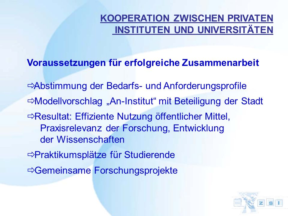 Voraussetzungen für erfolgreiche Zusammenarbeit Abstimmung der Bedarfs- und Anforderungsprofile Modellvorschlag An-Institut mit Beteiligung der Stadt