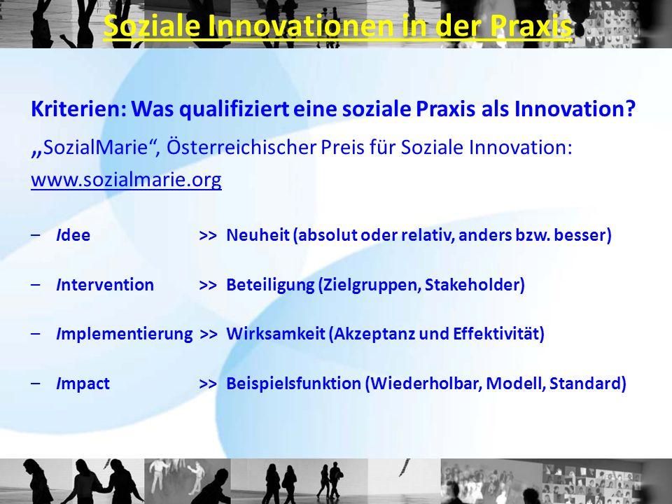 Soziale Innovationen in der Praxis Kriterien: Was qualifiziert eine soziale Praxis als Innovation.