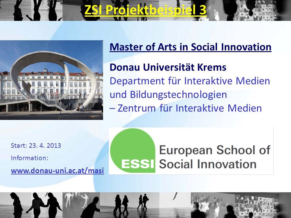 Master of Arts in Social Innovation Donau Universität Krems Department für Interaktive Medien und Bildungstechnologien – Zentrum für Interaktive Medien Start: 23.