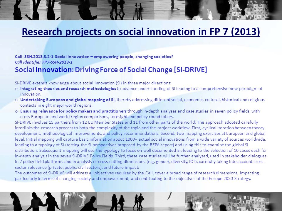 Call: SSH.2013.3.2-1 Social Innovation – empowering people, changing societies? Call identifier FP7-SSH-2013-1 Social Innovation: Driving Force of Soc