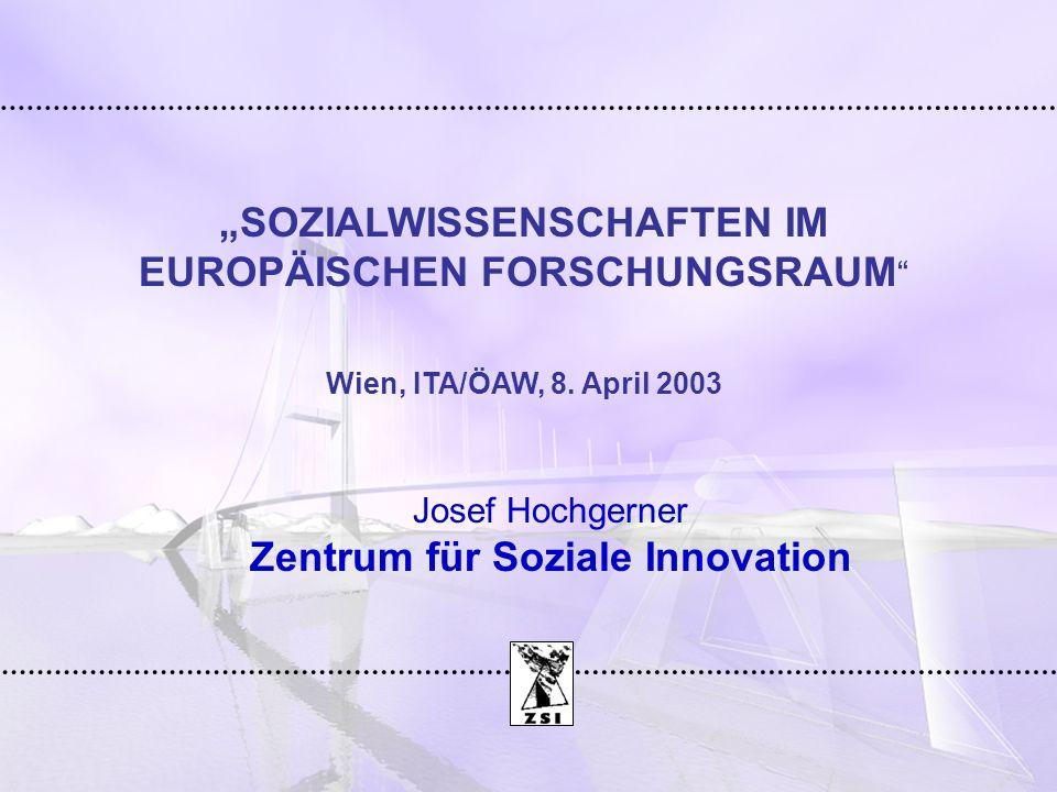 SOZIALWISSENSCHAFTEN IM EUROPÄISCHEN FORSCHUNGSRAUM Wien, ITA/ÖAW, 8.