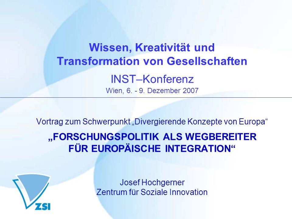 Wissen, Kreativität und Transformation von Gesellschaften INST–Konferenz Wien, 6. - 9. Dezember 2007 Vortrag zum Schwerpunkt Divergierende Konzepte vo