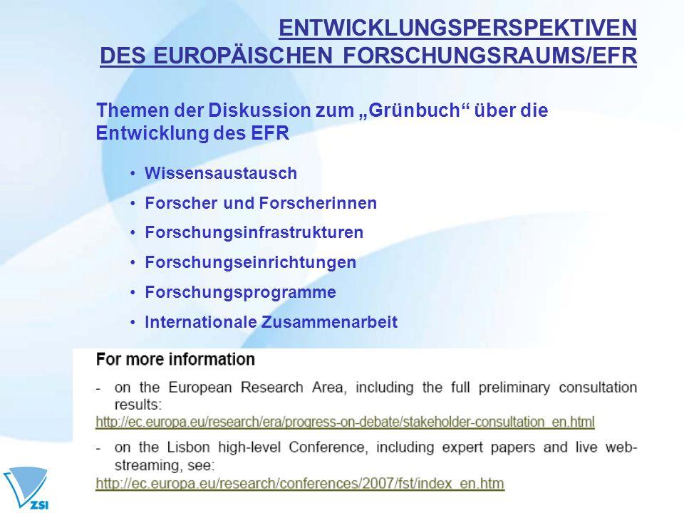 ENTWICKLUNGSPERSPEKTIVEN DES EUROPÄISCHEN FORSCHUNGSRAUMS/EFR Themen der Diskussion zum Grünbuch über die Entwicklung des EFR Wissensaustausch Forscher und Forscherinnen Forschungsinfrastrukturen Forschungseinrichtungen Forschungsprogramme Internationale Zusammenarbeit