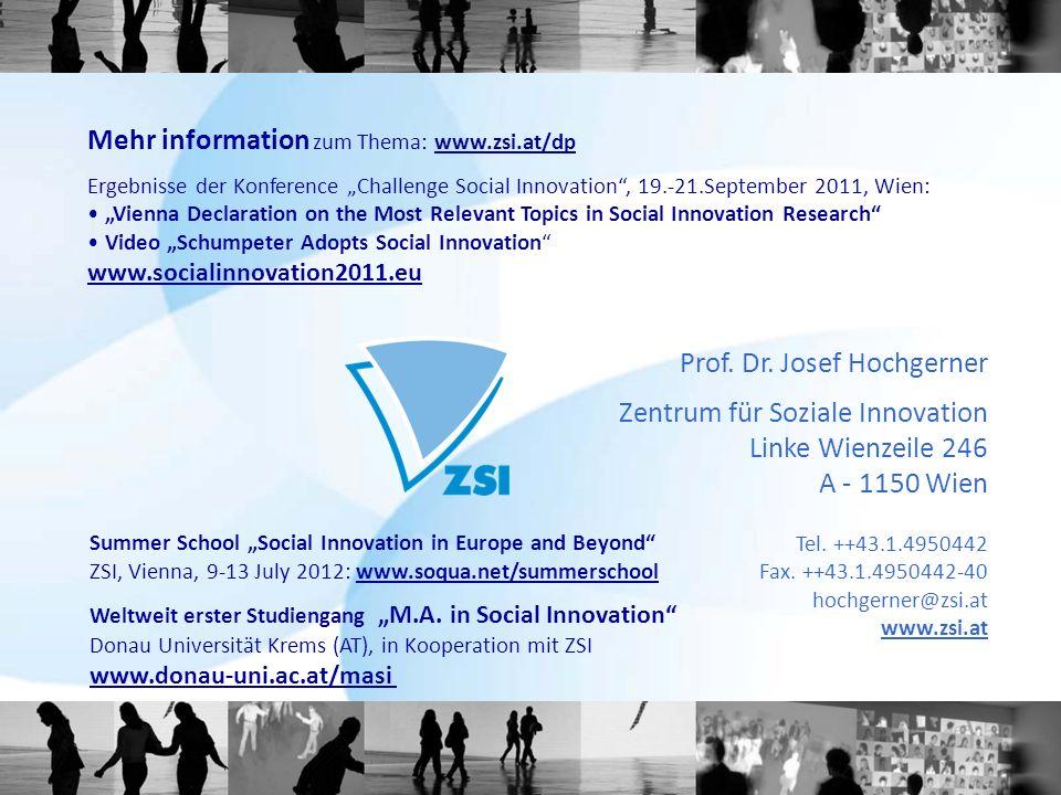 Prof. Dr. Josef Hochgerner Zentrum für Soziale Innovation Linke Wienzeile 246 A - 1150 Wien Tel. ++43.1.4950442 Fax. ++43.1.4950442-40 hochgerner@zsi.