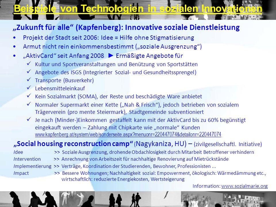 Beispiele von Technologien in sozialen Innovationen Zukunft für alle (Kapfenberg): Innovative soziale Dienstleistung Projekt der Stadt seit 2006: Idee