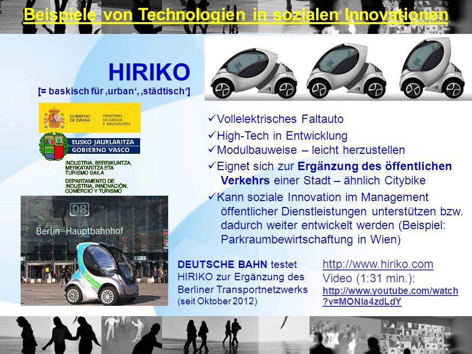 DEUTSCHE BAHN testet HIRIKO zur Ergänzung des Berliner Transportnetzwerks (seit Oktober 2012) HIRIKO [= baskisch für urban, städtisch] Vollelektrische