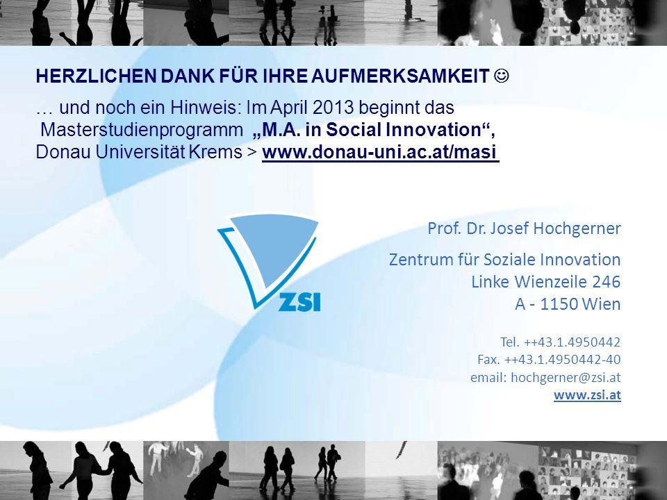 Prof. Dr. Josef Hochgerner Zentrum für Soziale Innovation Linke Wienzeile 246 A - 1150 Wien Tel. ++43.1.4950442 Fax. ++43.1.4950442-40 email: hochgern
