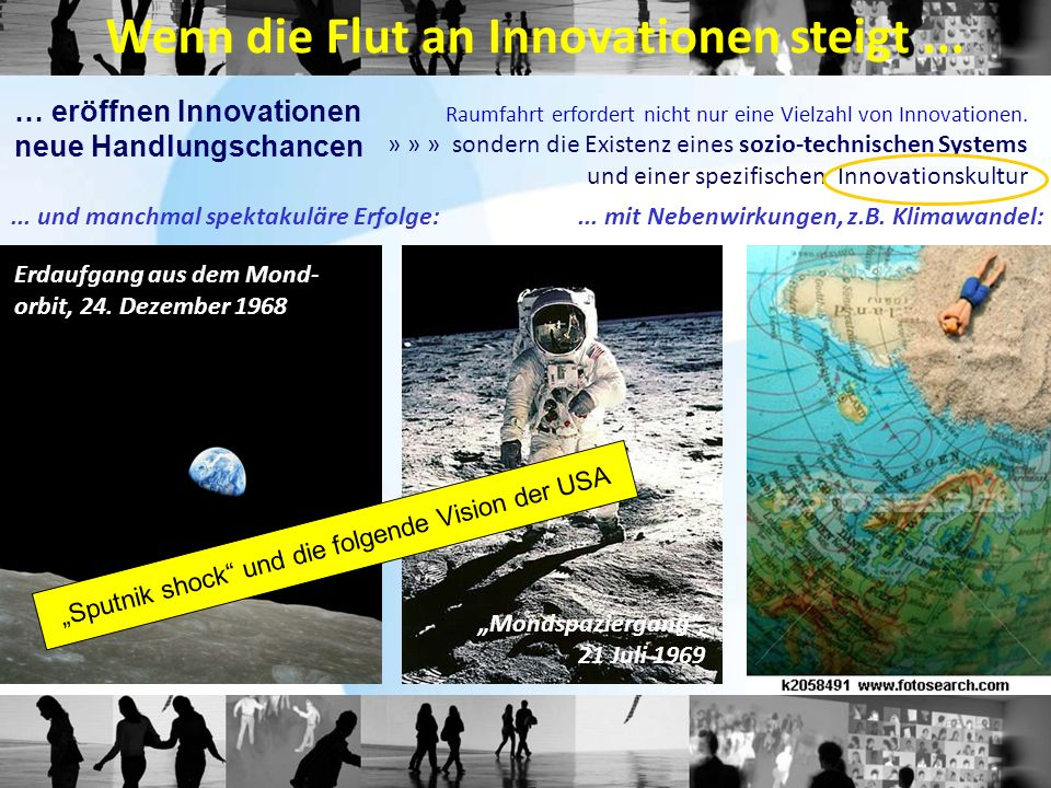 Raumfahrt erfordert nicht nur eine Vielzahl von Innovationen. » » » sondern die Existenz eines sozio-technischen Systems und einer spezifischen Innova