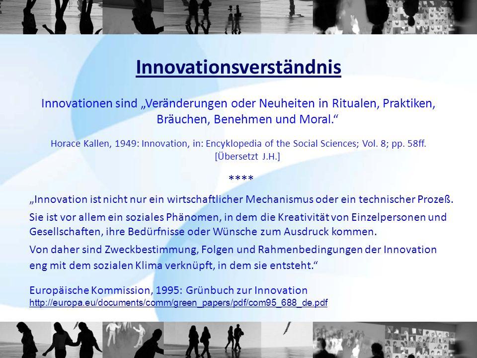 Innovationen sind Veränderungen oder Neuheiten in Ritualen, Praktiken, Bräuchen, Benehmen und Moral.