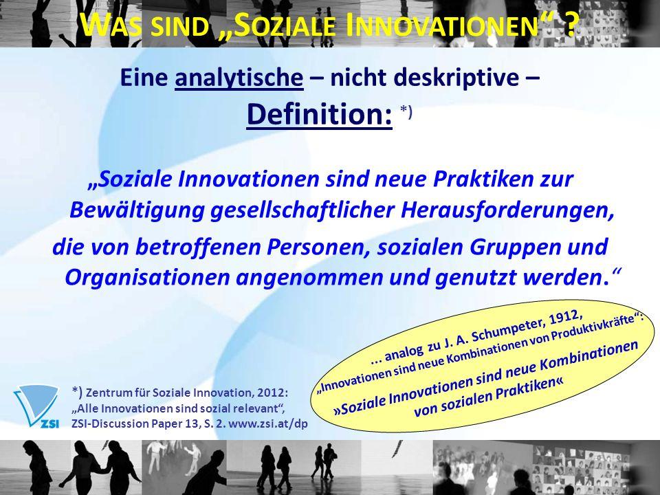 Eine analytische – nicht deskriptive – Definition: *) Soziale Innovationen sind neue Praktiken zur Bewältigung gesellschaftlicher Herausforderungen, d