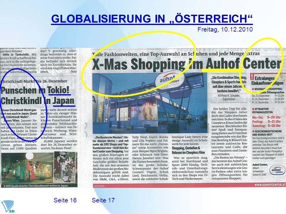 GLOBALISIERUNG IN ÖSTERREICH Freitag, 10.12.2010 Seite 16Seite 17