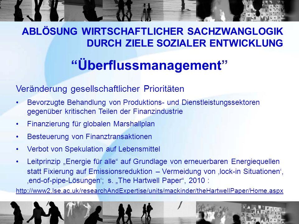 Überflussmanagement Veränderung gesellschaftlicher Prioritäten Bevorzugte Behandlung von Produktions- und Dienstleistungssektoren gegenüber kritischen