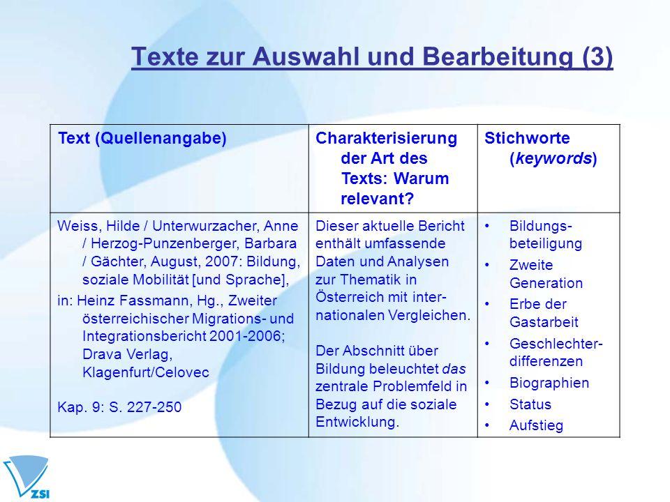 Texte zur Auswahl und Bearbeitung (3) Text (Quellenangabe)Charakterisierung der Art des Texts: Warum relevant? Stichworte (keywords) Weiss, Hilde / Un