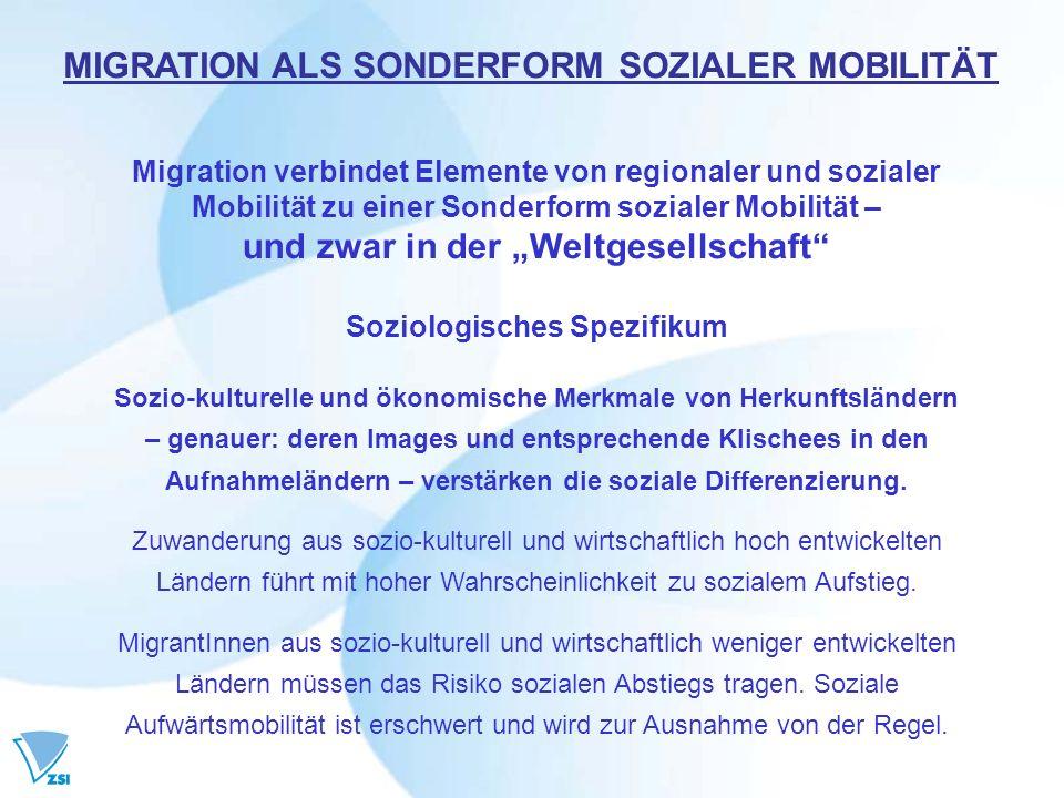 Migration verbindet Elemente von regionaler und sozialer Mobilität zu einer Sonderform sozialer Mobilität – und zwar in der Weltgesellschaft Soziologi