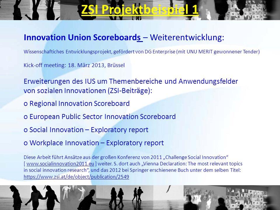 ZSI Projektbeispiel 1 Innovation Union Scoreboards – Weiterentwicklung: Wissenschaftiches Entwicklungsprojekt, gefördert von DG Enterprise (mit UNU ME