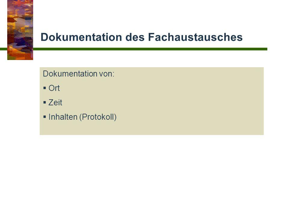 Dokumentation des Fachaustausches Dokumentation von: Ort Zeit Inhalten (Protokoll)