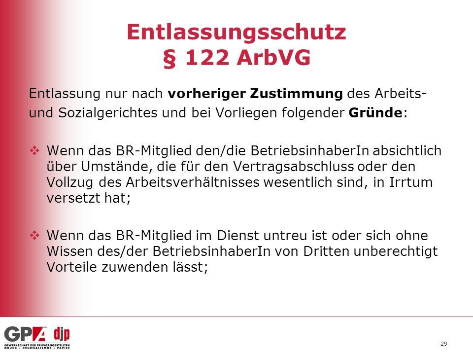 29 Entlassungsschutz § 122 ArbVG Entlassung nur nach vorheriger Zustimmung des Arbeits- und Sozialgerichtes und bei Vorliegen folgender Gründe: Wenn d