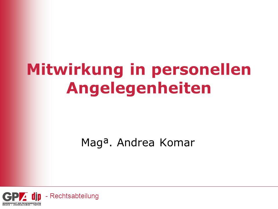 Mitwirkung in personellen Angelegenheiten Magª. Andrea Komar - Rechtsabteilung