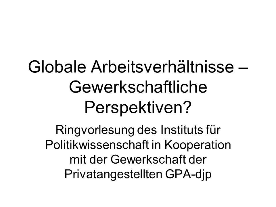 Globale Arbeitsverhältnisse – Gewerkschaftliche Perspektiven.