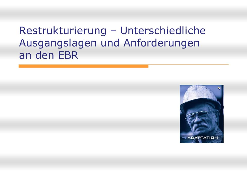 Eckhard Voss 13 EBR und Restrukturierung Zur Erinnerung Restrukturierung als raison dêtre von EBRs: The acceleration pace of transfrontier economic restructuring (…) involving an increase in mergers, takeovers, transfers and joint ventures, will result in more and more employees being subject to key corporate decisions taken outside the country where their establishment or undertaking is located.