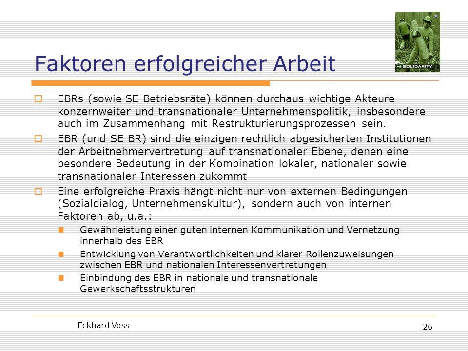 Eckhard Voss 26 Faktoren erfolgreicher Arbeit EBRs (sowie SE Betriebsräte) können durchaus wichtige Akteure konzernweiter und transnationaler Unterneh