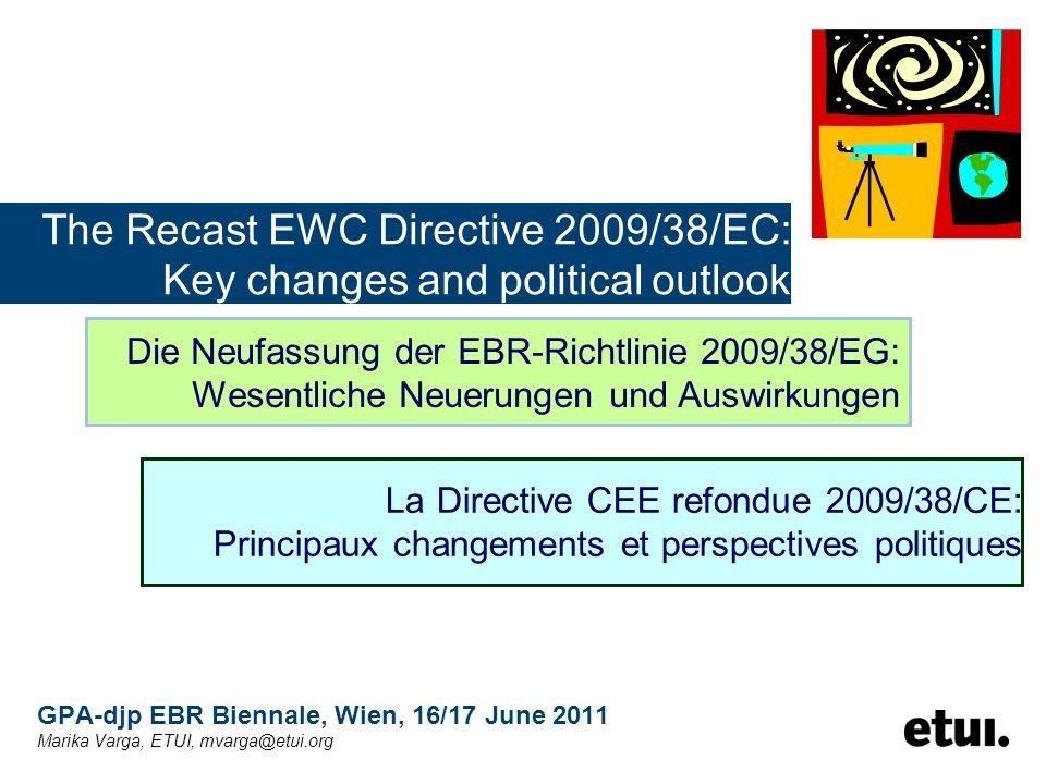 ah-mv © igm-etui (2011) EWC Directive 2009/38/EC GPA-djp, Vienna 2 Transposition / Umsetzung +/- fristgerecht / in due time / dans le temps fixé P, UK, A, B, DK, D, SK Quality copy & paste D, P, SK, E, BG, SLO, FIN, CZ, IRL, NL (slight) improvements / (leichte) Verbesserungen / (quelques) améliorations - A, B, S (D) Minimal - DK, UK, F, PL, I 2009/38§ §
