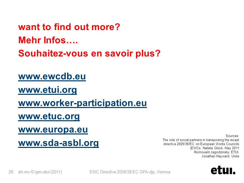 ah-mv © igm-etui (2011) EWC Directive 2009/38/EC GPA-djp, Vienna 26 want to find out more? Mehr Infos…. Souhaitez-vous en savoir plus? www.ewcdb.eu ww