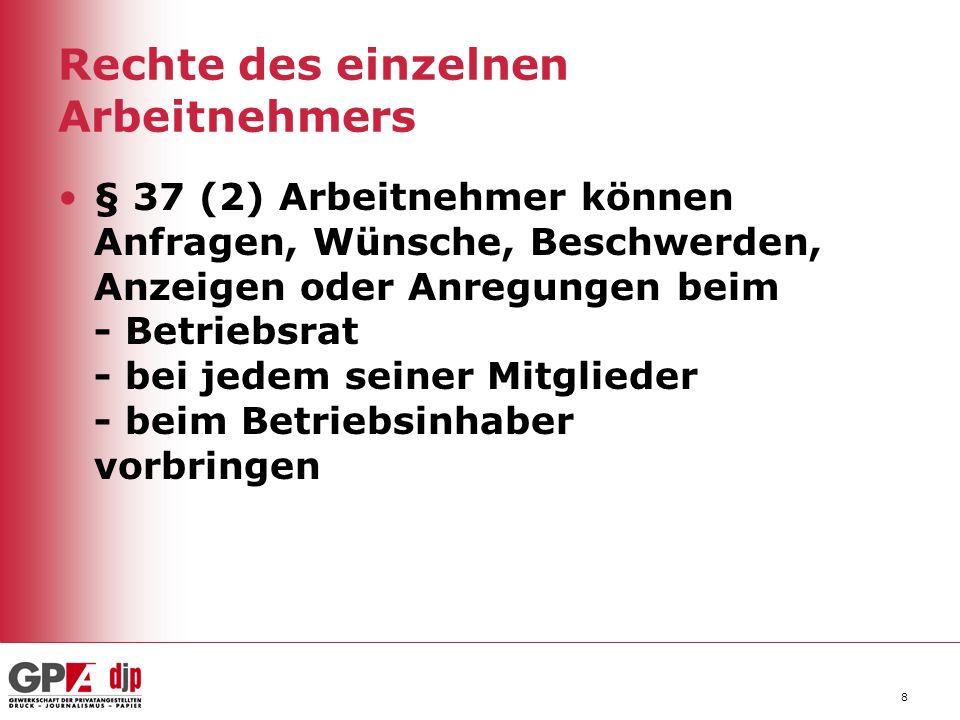 9 Grundsätze der Interessenvertretung § 39 ArbVG Ziel der Bestimmungen über die Betriebsverfassung und deren Anwendung ist die Herbeiführung eines Interessensausgleichs zum Wohle der Arbeitnehmer und des Betriebes