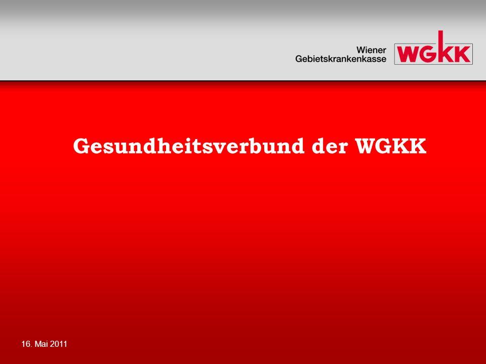 16. Mai 2011 Gesundheitsverbund der WGKK