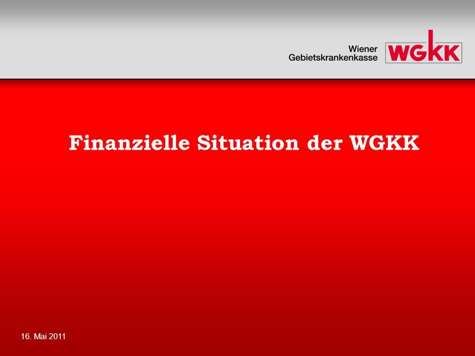 16. Mai 2011 Finanzielle Situation der WGKK