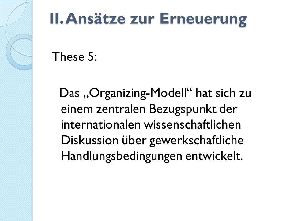 II. Ansätze zur Erneuerung These 5: Das Organizing-Modell hat sich zu einem zentralen Bezugspunkt der internationalen wissenschaftlichen Diskussion üb