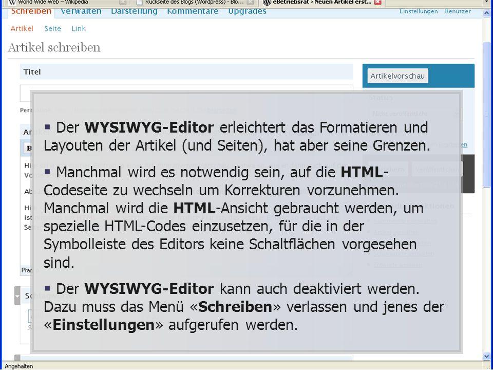 Der WYSIWYG-Editor erleichtert das Formatieren und Layouten der Artikel (und Seiten), hat aber seine Grenzen.