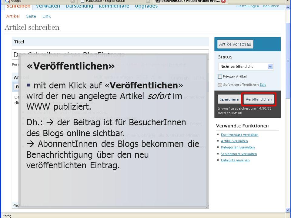 «Veröffentlichen» mit dem Klick auf «Veröffentlichen» wird der neu angelegte Artikel sofort im WWW publiziert.