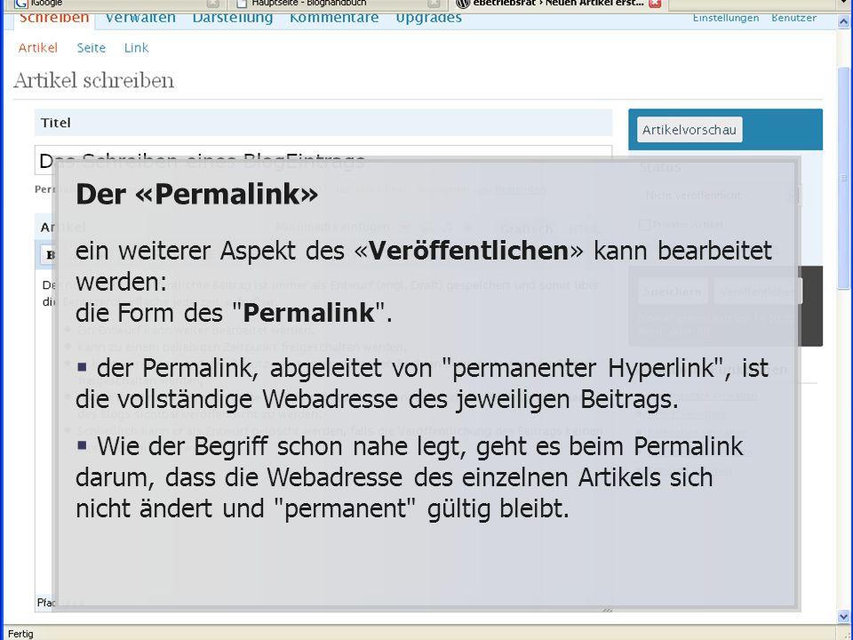 Der «Permalink» ein weiterer Aspekt des «Veröffentlichen» kann bearbeitet werden: die Form des Permalink .