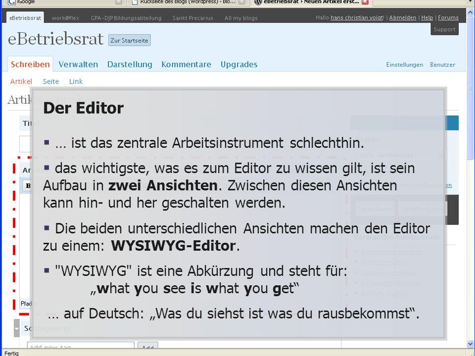 Der Editor … ist das zentrale Arbeitsinstrument schlechthin.