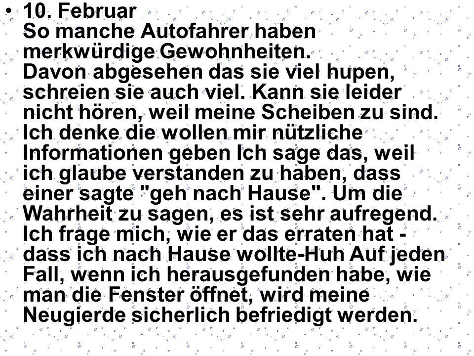 10. Februar So manche Autofahrer haben merkwürdige Gewohnheiten.