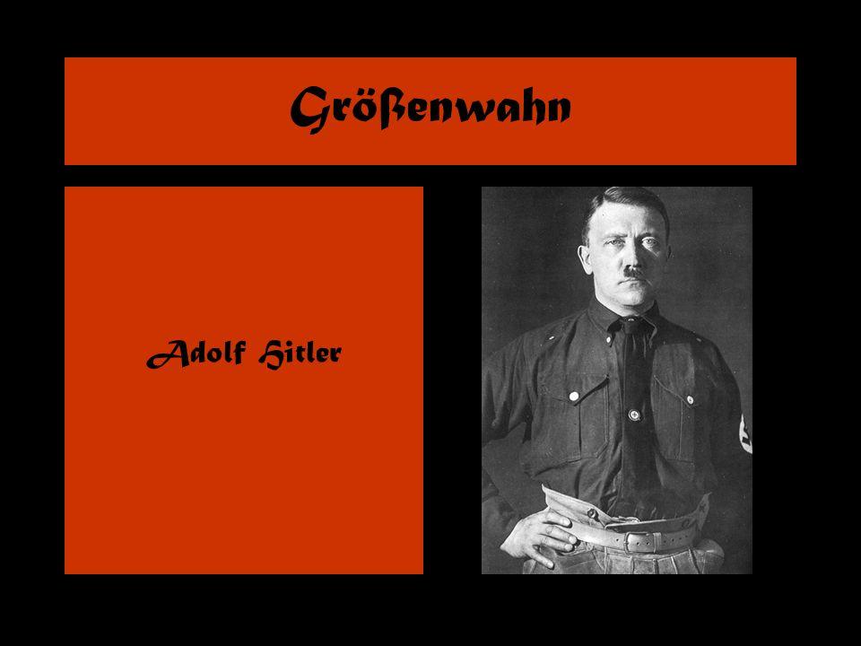 Größenwahn Adolf Hitler