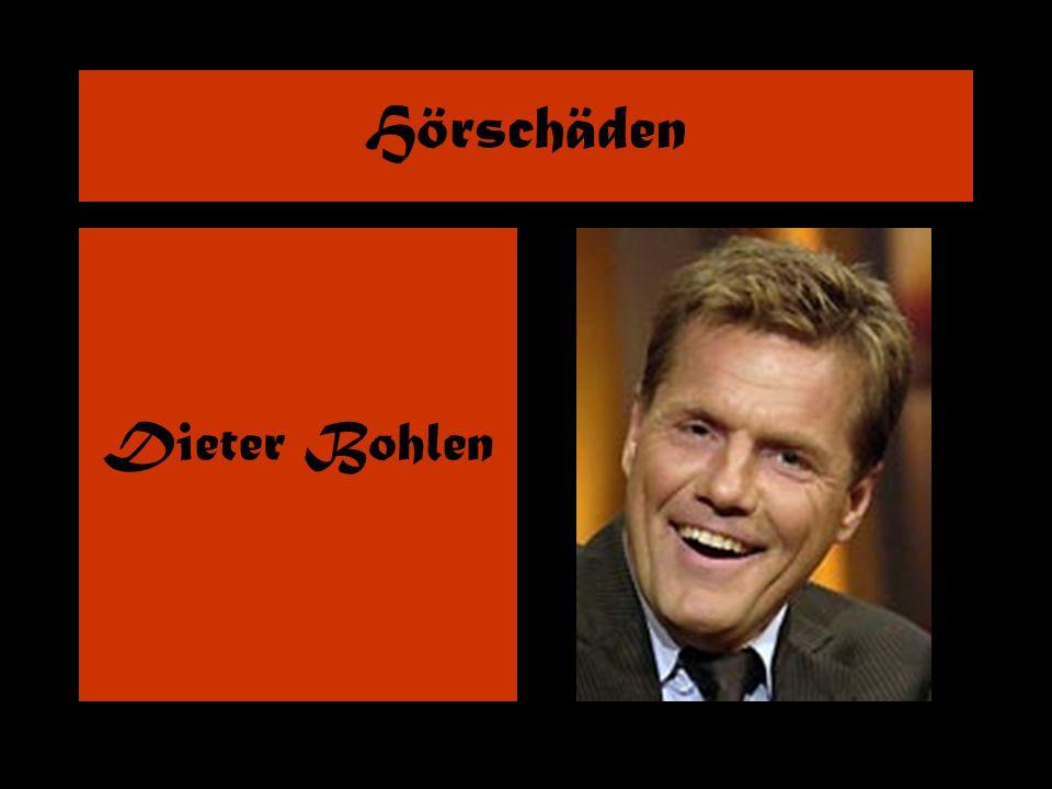 Hörschäden Dieter Bohlen