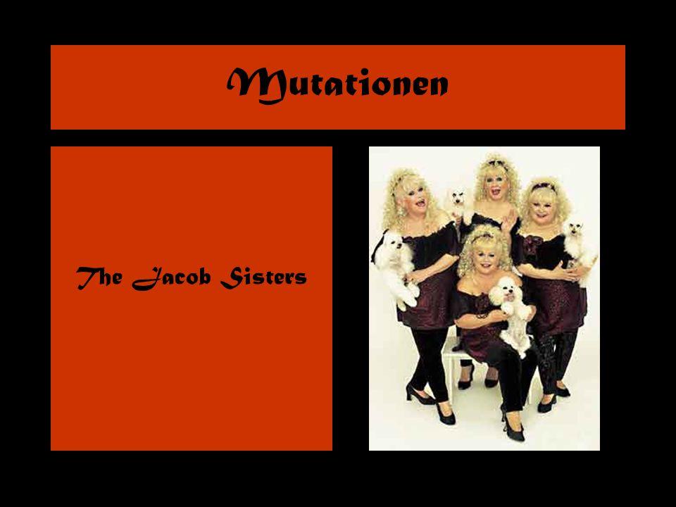 Mutationen The Jacob Sisters