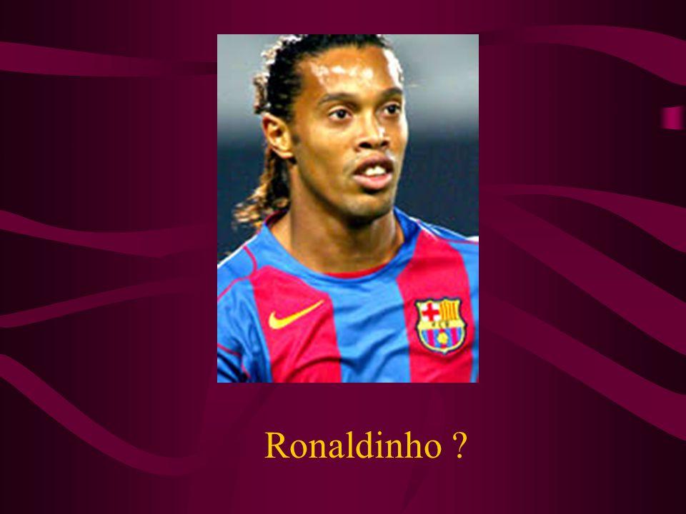 Ronaldinho ?