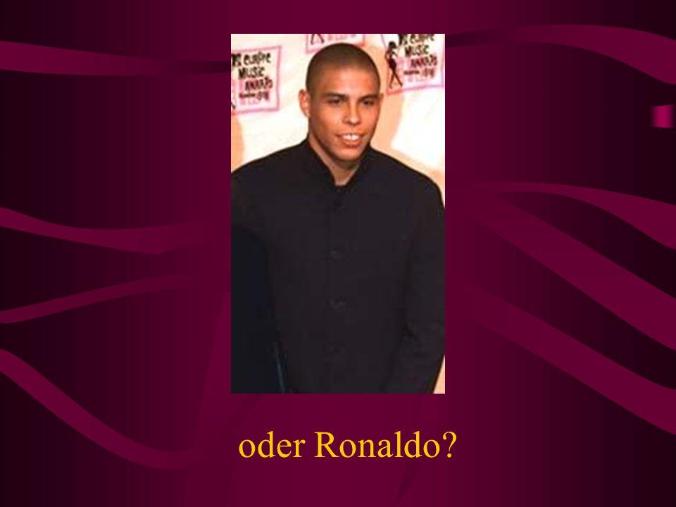 oder Ronaldo?