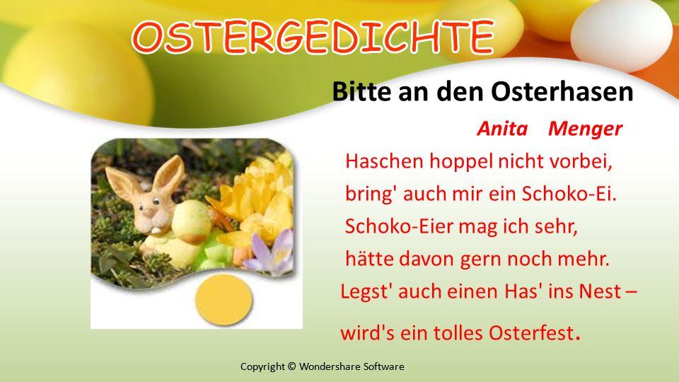 Copyright © Wondershare Software Bitte an den Osterhasen Anita Menger Haschen hoppel nicht vorbei, bring auch mir ein Schoko-Ei.